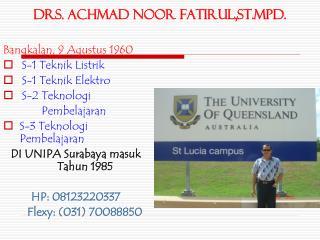 Drs. ACHMAD NOOR FATIRUL,ST.MPd.
