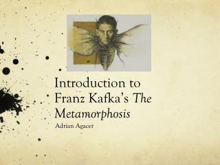 Introduction to  Franz Kafka's  The Metamorphosis