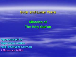 Solar and Lunar Years Miracles of The Holy Qur'an A presentation by Najib Khan Surattee