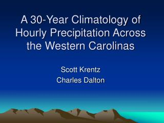 A 30-Year Climatology of Hourly Precipitation Across the Western Carolinas