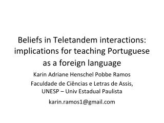 Beliefs in Teletandem interactions: implications for teaching Portuguese as a foreign language