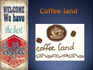 Coffee land