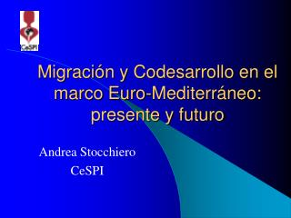 Migración y Codesarrollo en el marco Euro-Mediterráneo: presente y futuro