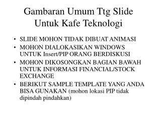 Gambaran Umum Ttg Slide Untuk Kafe Teknologi