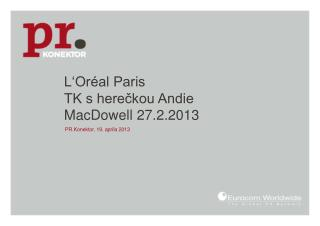 L�Or�al Paris TK s here?kou Andie MacDowell 27.2.2013