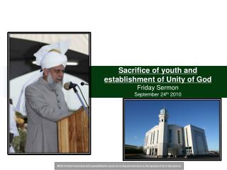 Sacrifice of youth and establishment of Unity of God Friday Sermon  September 24 th  2010