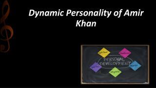 Dynamic Personality of Amir Khan