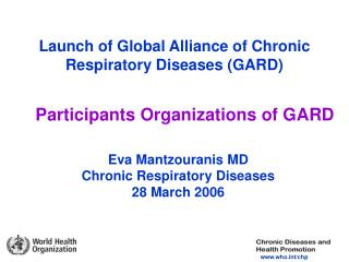 Launch of Global Alliance of Chronic Respiratory Diseases (GARD)