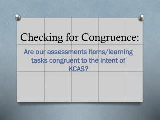 Checking for Congruence: