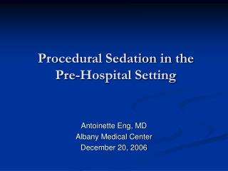 Procedural Sedation in the  Pre-Hospital Setting