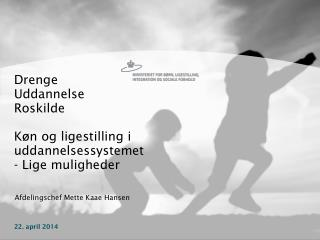 Drenge Uddannelse Roskilde Køn og ligestilling i uddannelsessystemet - Lige muligheder