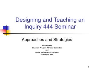 Designing and Teaching an Inquiry 444 Seminar