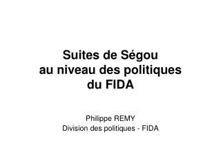 Suites de S gou  au niveau des politiques  du FIDA