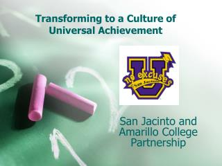 Transforming to a Culture of Universal Achievement