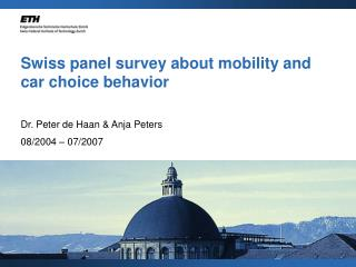 Swiss panel survey about mobility and car choice behavior