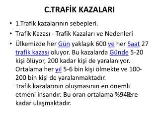 C.TRAFİK KAZALARI