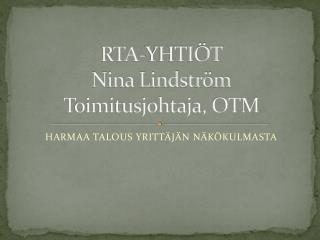 RTA-YHTI T  Nina Lindstr m Toimitusjohtaja, OTM