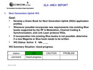 Next Generation Uplink WG Goal: