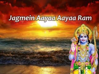 Jagmein Aayaa Aayaa  Ram