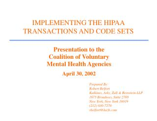 IMPLEMENTING THE HIPAA TRANSACTIONS AND CODE SETS