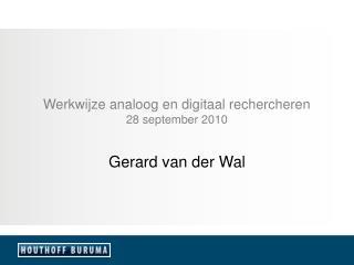 Werkwijze analoog en digitaal rechercheren 28 september 2010