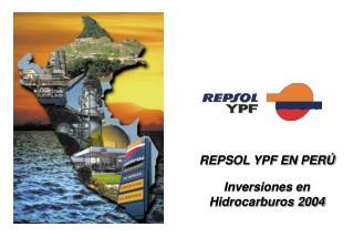 REPSOL YPF EN PER  Inversiones en Hidrocarburos 2004