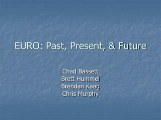 EURO: Past, Present, & Future