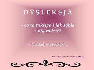 D Y S L E K S J A - co to takiego i jak sobie  z nią radzić?