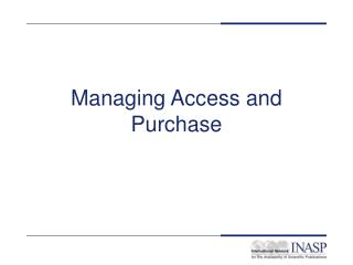 Managing Access and Purchase