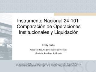 Instrumento Nacional 24-101-  Comparación de Operaciones Institucionales y Liquidación