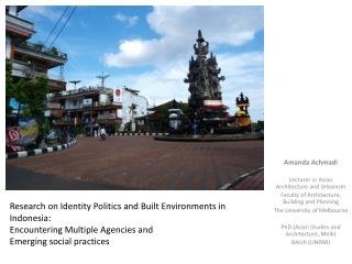 Amanda Achmadi Lecturer in Asian Architecture and Urbanism