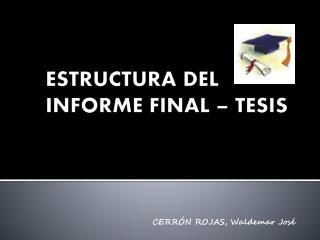 ESTRUCTURA DEL INFORME FINAL – TESIS