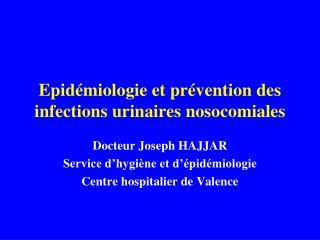 Epidémiologie et prévention des infections urinaires nosocomiales