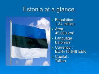 Estonia at a glance.
