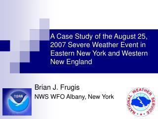 Brian J. Frugis NWS WFO Albany, New York