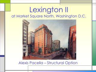 Lexington II at Market Square North, Washington D.C.