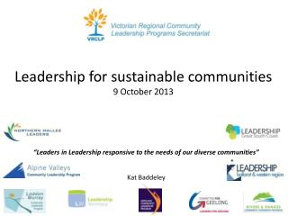 Leadership for sustainable communities 9 October 2013