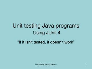 Unit testing Java programs Using JUnit 4