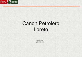 Canon Petrolero Loreto