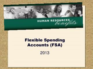 Flexible Spending Accounts (FSA) 2013
