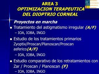 Proyectos en marcha Tratamiento del astigmatismo irregular  (A/F) IOA, IOBA, INGO