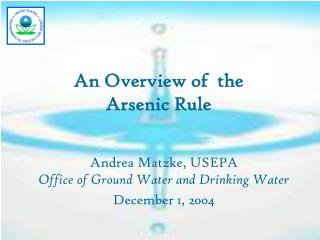 An Overview of  the Arsenic Rule