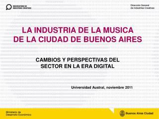 LA INDUSTRIA DE LA MUSICA   DE LA CIUDAD DE BUENOS AIRES CAMBIOS Y PERSPECTIVAS DEL