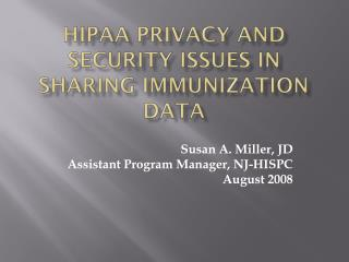 HIPAA Privacy and security issues in sharing immunization data