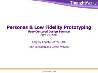 Personas & Low Fidelity Prototyping User-Centered Design Seminar April 24, 2008