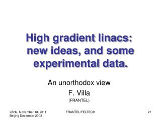 High gradient linacs:�  new ideas, and some experimental data.
