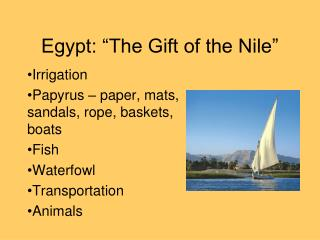 "Egypt: ""The Gift of the Nile"""