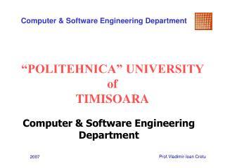 �POLITEHNICA� UNIVERSITY of  TIMISOARA