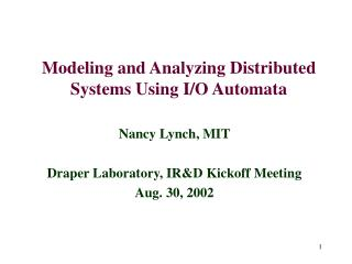 Modeling and Analyzing Distributed Systems Using I/O Automata