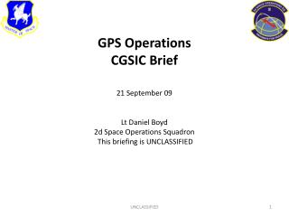 GPS Operations CGSIC Brief 21 September 09 Lt  Daniel  Boyd 2d Space Operations Squadron